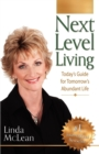 Image for Next Level Living : Today's Guide for Tomorrow's Abundant Life