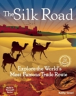 Image for The Silk Road : Explore the World's Most Famous Trade Route with 20 Projects