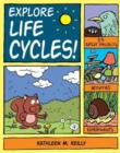 Image for Explore life cycles!  : 25 great projects, activities, experiments