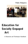Image for Education for socially engaged art  : a materials and techniques handbook