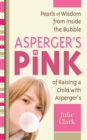 Image for Asperger's in Pink : Pearls of Wisdom from Inside the Bubble of Raising a Child With Autism