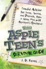 Image for The Aspie teen's survival guide  : candid advice for teens, tweens, and parents, from a young man with Asperger's syndrome