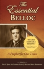 Image for The Essential Belloc : A Prophet of Our Times