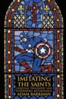 Image for Imitating the Saints : Christian Philosophy and Superhero Mythology