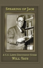 Image for Speaking of Jack : A C. S. Lewis Discussion Guide