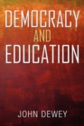 Image for Democracy and Education : An Introduction to the Philosophy of Education