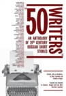 Image for 50 writers  : an anthology of 20th century Russian short stories