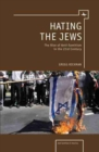 Image for Hating the Jews  : the rise of antisemitism in the 21st century