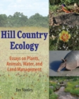 Image for Hill Country Ecology : Essays on Plants, Animals, Water, and Land Management