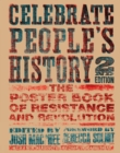 Image for Celebrate people's history  : the poster book of resistance and revolution