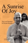 Image for A Sunrise Of Joy : The Lost Darshans Of Swami Kripalu