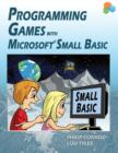 Image for Programming Games with Microsoft Small Basic