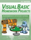 Image for Visual Basic Homework Projects : An Intermediate Step-By-Step Tutorial