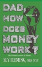 Image for Dad, How Does Money Work? Volume 1 the Understanding of Money : The Understanding of Money