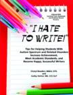 Image for I Hate to Write! : Tips for Helping Students with Autism Spectrum and Related Disorders Increase Achievement, Meet Academic Standards, and Become Happy, Successful Writers