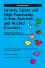 Image for Sensory issues and high-functioning autism spectrum and related disorders  : practical solutions for making sense of the world
