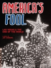 Image for America's Fool: Las Vegas & The End of the World