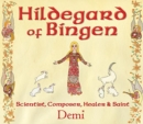 Image for Hildegard of Bingen : Scientist, Composer, Healer, and Saint