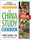 Image for The China Study Cookbook : Over 120 Whole Food, Plant-Based Recipes