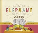 Image for If an Elephant Went to School