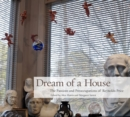Image for Dream of a House : The Passions and Preoccupations of Reynolds Price