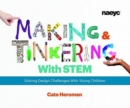 Image for Making and Tinkering With STEM : Solving Design Challenges With Young Children