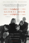 Image for Global Mom : Eight Countries, Sixteen Addresses, Five Languages, One Family