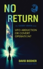 Image for No Return : The Gerry Irwin Story, UFO Abduction or Covert Operation?