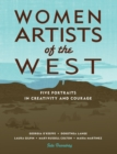 Image for Women artists of the West: five portraits in creativity and courage