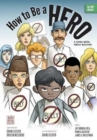 Image for How to Be a Hero : A Comic Book about Bullying