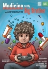 Image for Medicine for My Big Brother : A Comic Book About Autism, Medication, and Brotherly Love