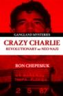 Image for Crazy Charlie  : revolutionary or neo Nazi