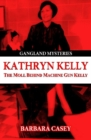 "Image for Kathryn Kelly  : the moll behind ""Machine Gun"" Kelly"