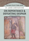 Image for On Repentance & Defeating Despair : Letters to Theodore