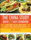 Image for The China study quick & easy cookbook  : cook once, eat all week with whole food, plant-based recipes