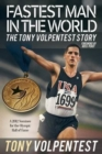 Image for Fastest Man in the World : The Tony Volpentest Story