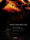 Image for Seduction Into Life : Revelation with Strangers