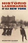 Image for Historic Landmarks of Old New York