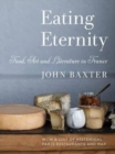 Image for Eating Eternity: Food, Art and Literature in France
