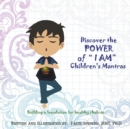 Image for Discover the Power of I Am : Children's Mantras