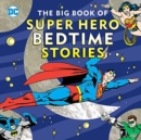 Image for The Big Book of Super Hero Bedtime Stories