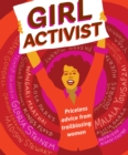 Image for Girl activist  : priceless advice from trailblazing women