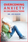 Image for Overcoming anxiety in children and teens