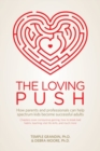 Image for The loving push  : how parents and professionals can help spectrum kids become successful adults