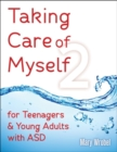 Image for Taking care of myself2  : for teenagers and young adults with ASD