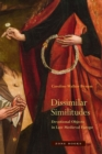 Image for Dissimilar Similitudes - Devotional Objects in Late Medieval Europe