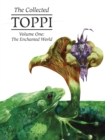 Image for The collected ToppiVolume 1,: The enchanted world