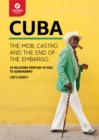 Image for Cuba  : the mob, Castro, and the end of the embargo