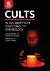 Image for Cults  : in too deep from Jonestown to scientology