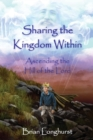 Image for Sharing the Kingdom Within : Ascending the Hill of the Lord